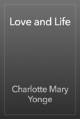 Charlotte Mary Yonge - Love and Life artwork