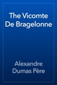 Alexandre Dumas - The Vicomte De Bragelonne artwork