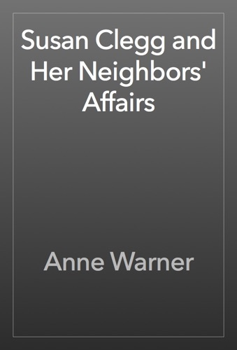Susan Clegg and Her Neighbors Affairs