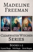 Clearwater Witches Series Books 1-3: Crystal Magic, Wild Magic, & Circle Magic