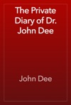 The Private Diary Of Dr John Dee