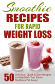 Smoothie Recipes for Rapid Weight Loss