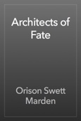 Orison Swett Marden - Architects of Fate artwork