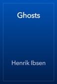Henrik Ibsen - Ghosts artwork