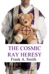 The Cosmic Ray Heresy