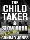 The Child Taker  Slow Burn