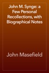 John M Synge A Few Personal Recollections With Biographical Notes