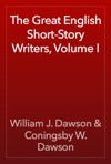The Great English Short-Story Writers Volume I