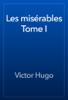 Victor Hugo - Les misérables Tome I artwork