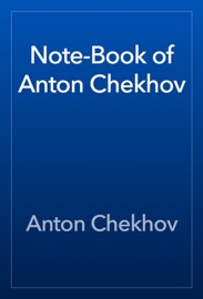 DOWNLOAD OF NOTE-BOOK OF ANTON CHEKHOV PDF EBOOK
