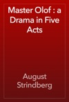 Master Olof  A Drama In Five Acts