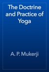 The Doctrine And Practice Of Yoga
