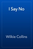 Wilkie Collins - I Say No artwork