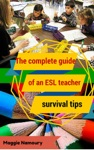 The Complete Guide Of An ESL Teacher-Survival Tips