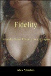 Fidelity Episodes From Three Lives In Japan