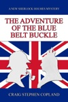 The Adventure Of The Blue Belt Buckle A New Sherlock Holmes Mystery