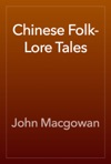 Chinese Folk-Lore Tales
