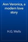 Ann Veronica A Modern Love Story