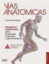 Vas Anatmicas Meridianos Miofasciales Para Terapeutas Manuales Y Del Movimiento