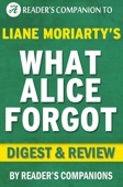 What Alice Forgot by Liane Moriarty I Digest & Review