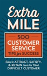 Extra Mile 500 Customer Service Tips For Success