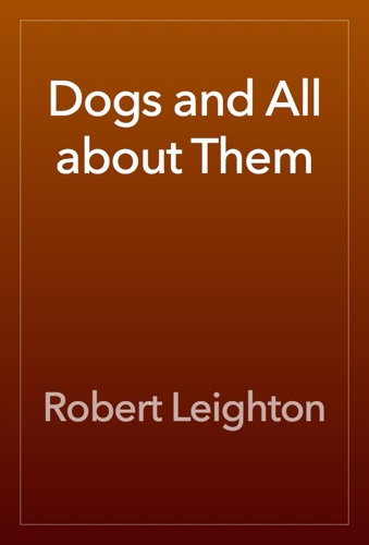 Dogs and All about Them