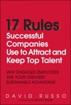 17 Rules Successful Companies Use To Attract And Keep Top Talent Why Engaged Employees Are Your Greatest Sustainable Advantage