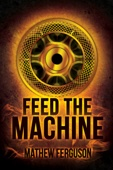 Feed the Machine (Post Apocalypse Science Fiction)