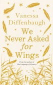 Vanessa Diffenbaugh - We Never Asked for Wings artwork