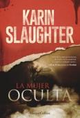 Karin Slaughter - La mujer oculta portada