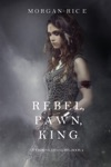 Rebel Pawn King Of Crowns And GloryBook 4