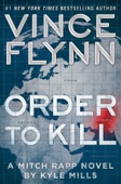 Order to Kill - Vince Flynn & Kyle Mills Cover Art
