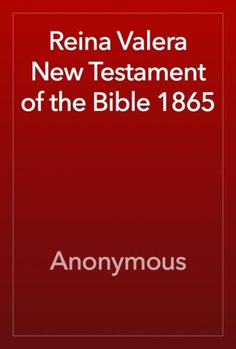 Reina Valera New Testament of the Bible 1865
