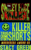 The Smiley Face Killer - Stacy Green Cover Art