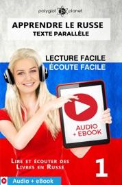 APPRENDRE LE RUSSE - TEXTE PARALLèLE : ÉCOUTE FACILE - LECTURE FACILE : AUDIO + EBOOK N° 1