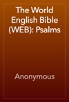 The World English Bible WEB Psalms