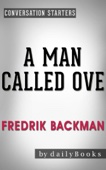 A Man Called Ove: A Novel by Fredrik Backman  Conversation Starters - Daily Books Cover Art