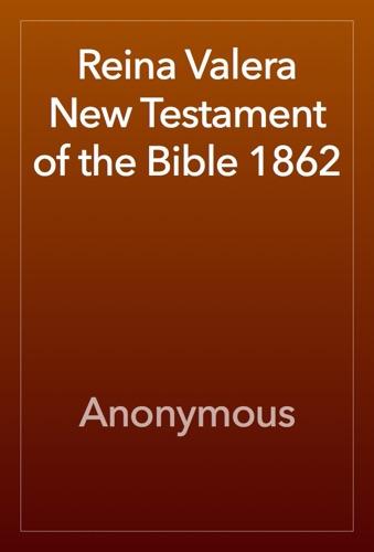 Reina Valera New Testament of the Bible 1862