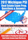 2017 Michigan PSI Real Estate Exam Prep Questions Answers  Explanations Study Guide To Passing The Salesperson Real Estate License Exam Effortlessly