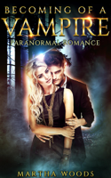 Martha Woods - Paranormal Romance: Becoming Of A Vampire artwork
