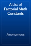 A List Of Factorial Math Constants