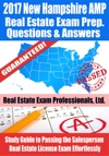 2017 New Hampshire AMP Real Estate Exam Prep Questions Answers  Explanations Study Guide To Passing The Salesperson Real Estate License Exam Effortlessly