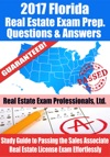 2017 Florida Real Estate Exam Prep Questions Answers  Explanations Study Guide To Passing The Sales Associate Real Estate License Exam Effortlessly