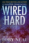 Wired Hard - Toby Neal Cover Art