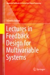 Lectures In Feedback Design For Multivariable Systems