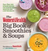 The Womens Health Big Book Of Smoothies  Soups