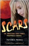 Scars An Amazing End-Times Prophecy Novel  Top Rated  Thriller Christian Fiction  Compare To Left Behind
