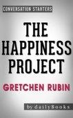 Conversations on The Happiness Project: A Novel By Gretchen Rubin