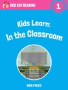 Kids Learn In The Classroom