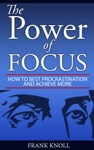 The Power Of Focus